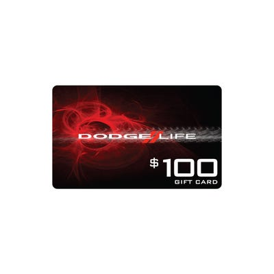 $100 Dodge Life Gift Card